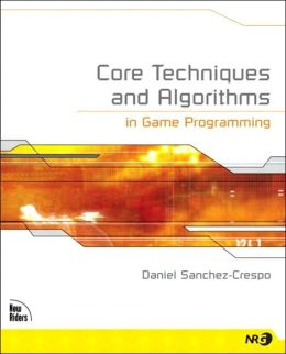 Core Techniques and Algorithms: In Game Programming