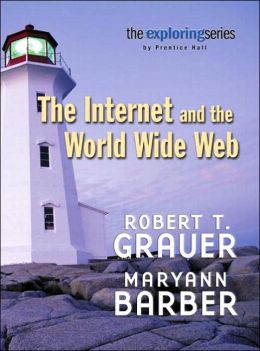 Exploring: Getting Started with the Internet and the World Wide Web