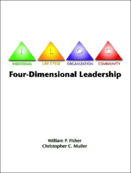 Four Dimensional Leadership: The Individual; The Life Cycle; The Organization; The Community