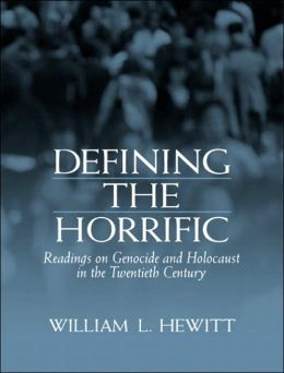 Defining the Horrific : Readings on Genocide and Holocaust in the 20th Century