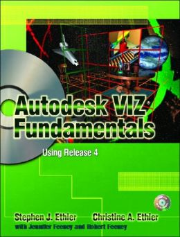Autodesk VIZ Fundamentals: Using Release 4