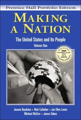 Making a Nation: The United States and Its People, Prentice Hall Portfolio Edition, Volume One