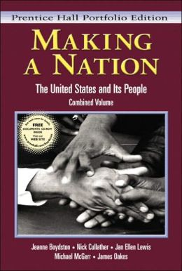 Making a Nation: The United States and Its People, Prentice Hall Portfolio Edition, Combined Volume
