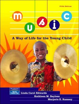 Music: A Way of Life for the Young Child