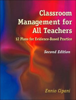 Classroom Management for All Teachers: 12 Plans for Evidence-Based Practice