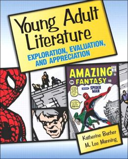 Young Adult Literature: Exploration, Evaluation, and Appreciation