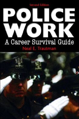Police Work: A Career Survival Guide