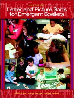 Words Their Way: Letter and Picture Sorts for Emergent Spellers