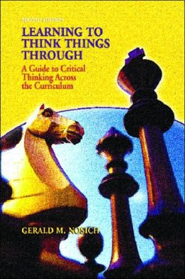 Learning to Think Things Through: A Guide to Critical Thinking across the Disciplines