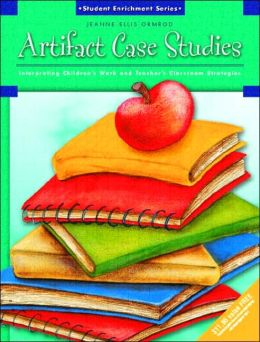Artifact Case Studies: Interpreting Children's Work and Teachers' Classroom Strategies