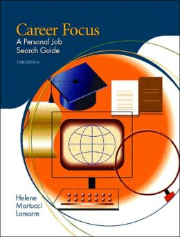 Career Focus: A Personal Job Search Guide