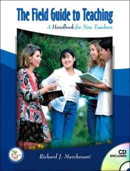 Field Guide to Teaching: A Handbook for New Teachers