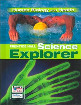 Human Biology and Health (Prentice Hall Science Explorer Series)