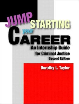 Jumpstarting Your Career: An Internship Guide for Criminal Justice