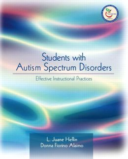 Autism Spectrum Disorders: Effective Instructional Practices