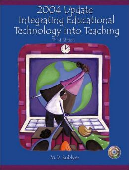 Integrating Educational Technology into Teaching: 2004 Update