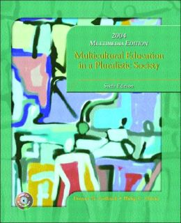 2004 Multimedia Edition: Multicultural Education in a Pluralistic Society