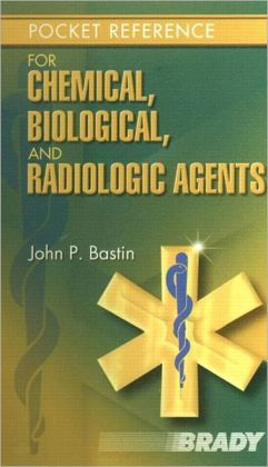 Brady Pocket Reference for Chemical, Biological, and Radiologic Agents