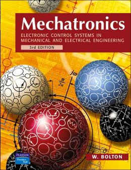 Mechatronics : Electronic Control Systems in Mechanical Engineering