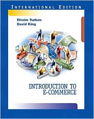 Introduction to E-Commerce. Efraim Turban and David King