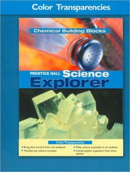Science Explorer: Chemical Building Blocks, Color Transparencies