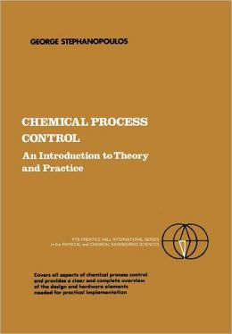 Chemical Process Control: An Introduction to Theory and Practice