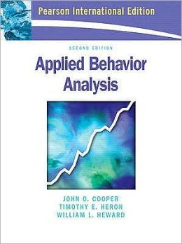 Applied Behavior Analysis. John O. Cooper, Timothy E. Heron, William L. Heward