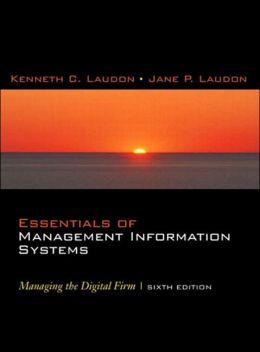 Essentials of Management Information Systems: Managing the Digital Firm and Student Multimedia Edition Package