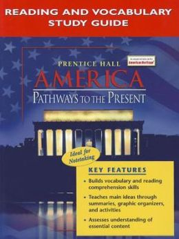 America: Pathways To The Present Reading And Vocabulary Study Guide Survey 2007C