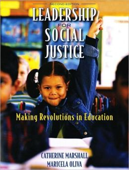 Leadership for Social Justice: Making Revolutions in Education