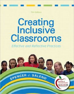 Creating Inclusive Classrooms: Effective and Reflective Practices (with MyEducationLab)