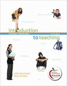 Introduction to Teaching: Becoming a Professional (with MyEducationLab)