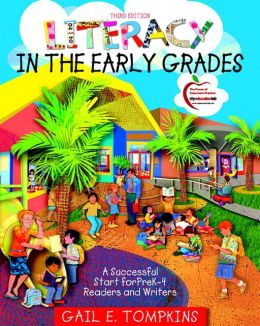 Literacy in the Early Grades: A Successful Start for PreK-4 Readers and Writers (with MyEducationLab)