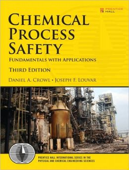 Chemical Process Safety: Fundamentals with Applications
