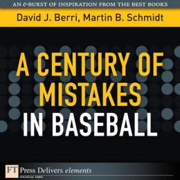 A Century of Mistakes in Baseball