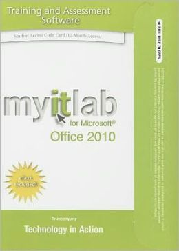 myitlab with Pearson eText Student Access Code Card for Technology in Action with Office 2010