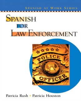 Spanish for Law Enforcement (Spanish at Work Series)