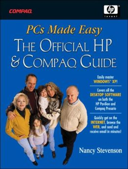 PCs Made Easy: The Official Guide to HP Pavilions and Compaq Presarios