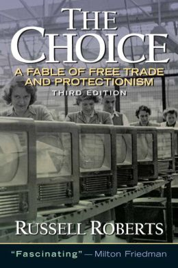 The Choice: A Fable of Free Trade and Protection
