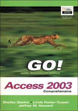 GO! with Microsoft Office Access 2003 Comprehensive