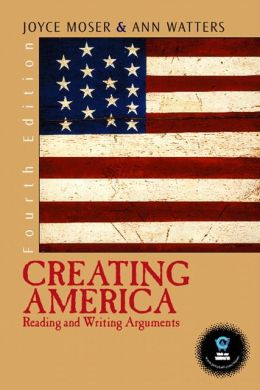 Creating America: Reading and Writing Arguments