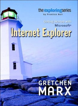 Exploring: Getting Started with Internet Explorer