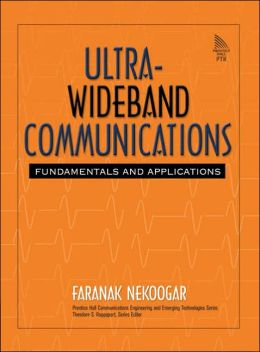 ULTRA Wideband Communications: Fundamentals and Application