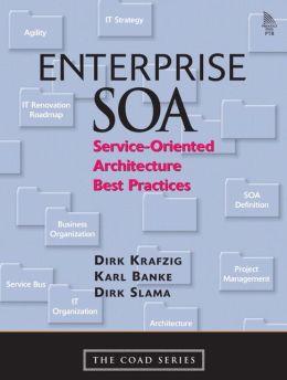 Enterprise SOA: Service Oriented Architecture Best Practices (The Coad Series)