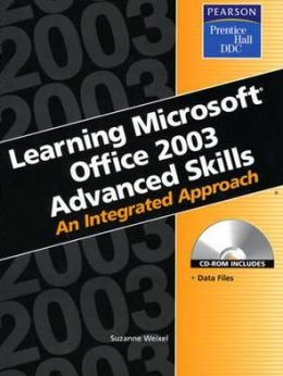 Learning Microsoft Office 2003 Advanced Skills: An Integrated Approach