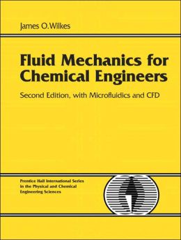 Fluid Mechanics for Chemical Engineers with Microfluidics and CFD