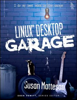 Linux Desktop: Garage (Garage Series)