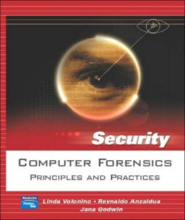 Computer Forensics: Principles and Practices