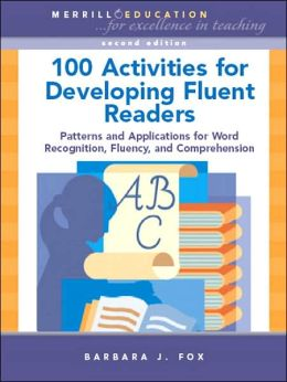 100 Activities for Developing Readers: Patterns and Applications for Word Recognition, Fluency, and Comprehension