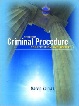 Criminal Procedure: Constitution and Society